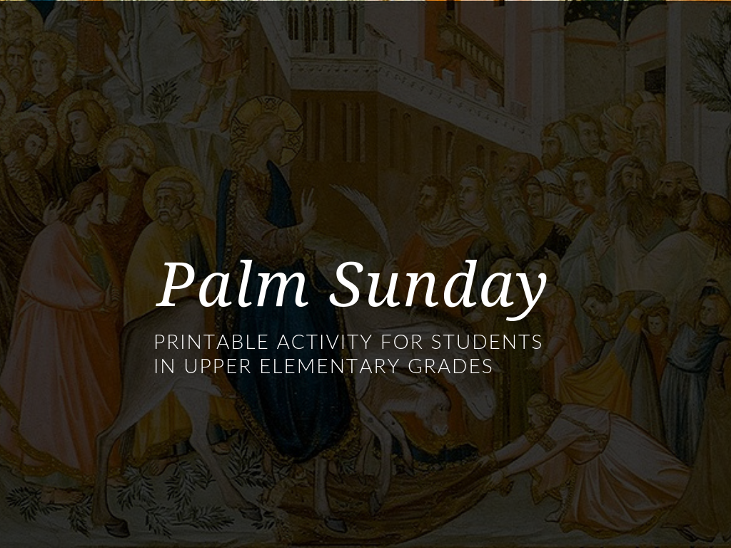 As you observe the season of Lent with the students in your religious education programs, download a Palm Sunday worksheet. This project is designed for students in the intermediate elementary grades. palm-sunday-worksheet-for-children-palm-suday-children-lesson.png