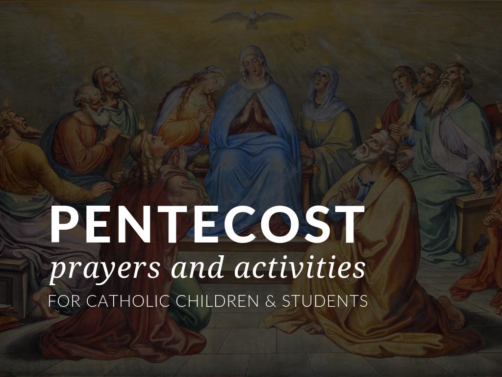 Pentecost Activities for Catholic Children & Students