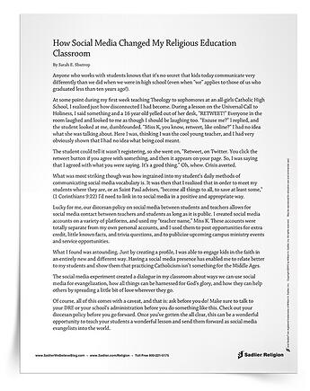 The How Social Media Changed My Religious Education Classroom Support Article shares the experiences of a high school catechist and provides tips for implementation at home and in the religious education classroom.