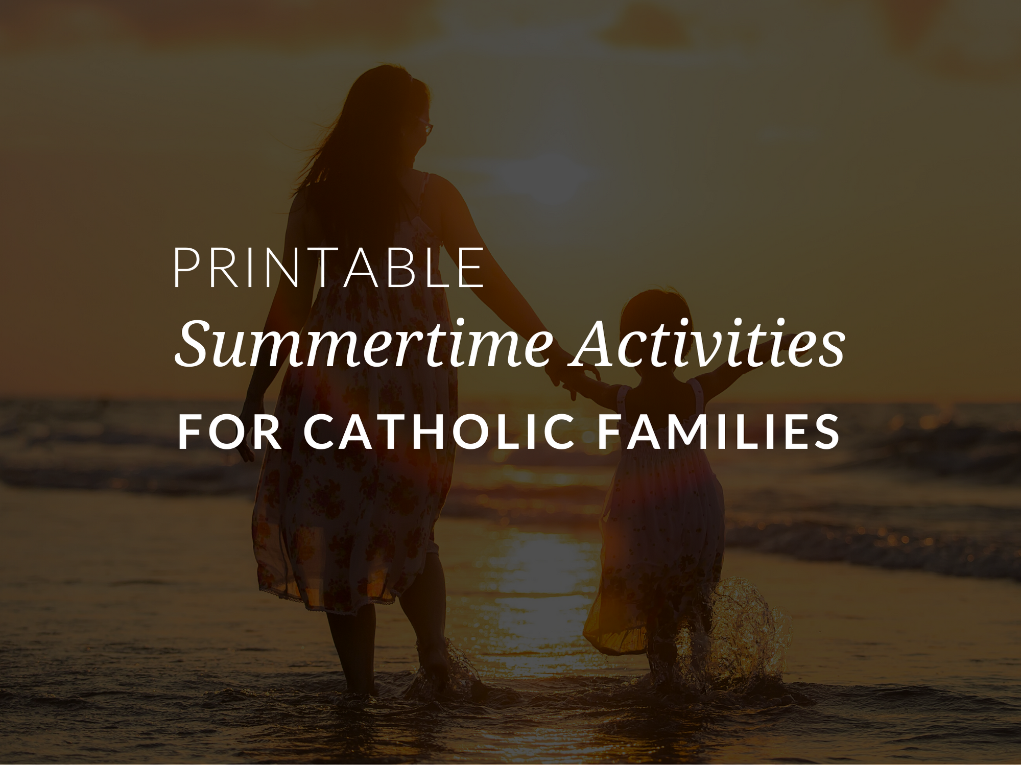 Printable Summertime Catholic Family Activities