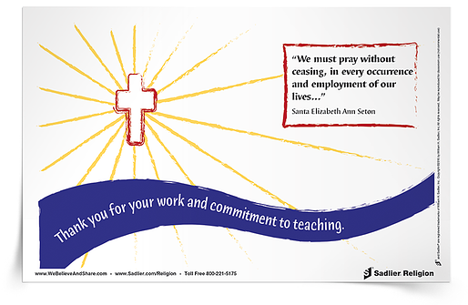 """During Catholic Schools Week, Friday is an opportunity to show appreciation to the teachers, principals, administrators, and faculty who dedicate their time and talent to Catholic schools. A prayer of thanksgiving and a heartfelt """"thank you"""" allows students to express their gratitude to those who have chosen to follow God's call in the field of Catholic education.  For further reading, share your gratitude for the wonderful work of teachers and administrators with a Catholic Schools Appreciation Cards. The thank you card features a quote from Saint Elizabeth Ann Seton, who is considered the """"mother of Catholic education."""""""