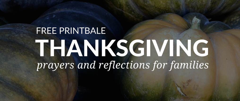 As families gather to share a meal and express gratitude for their many blessings this Thanksgiving, they have the opportunity to pray. With these prayers of thanksgiving, printable activities, and reflections, Catholic families can enhance their practice of gratitude.