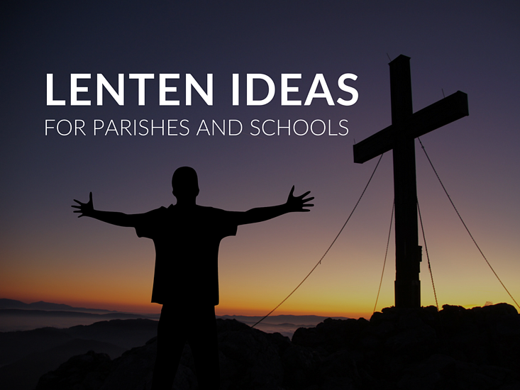 How can Catholic catechetical leaders and school leaders personally encounter Christ this Lenten season? And how can Catholic catechetical leaders and school leaders encourage children and adults in their religious education programs to encounter Christ through the traditional Lenten practices?