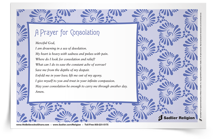 Download a Prayer for Consolation and share it with those in need of comfort and relief from their suffering.