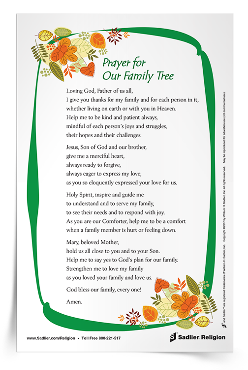 The home is the first place where the formation of faith is planted and nourished. Download a Prayer for Our Family Tree Prayer Card and use it in your home or parish to strengthen your family's faith and love for God.