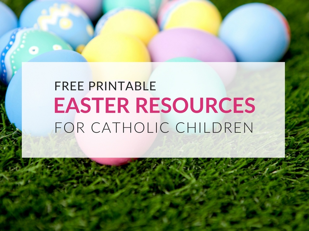 free-easter-resources-for-catholic-children-liturgical-year.jpg