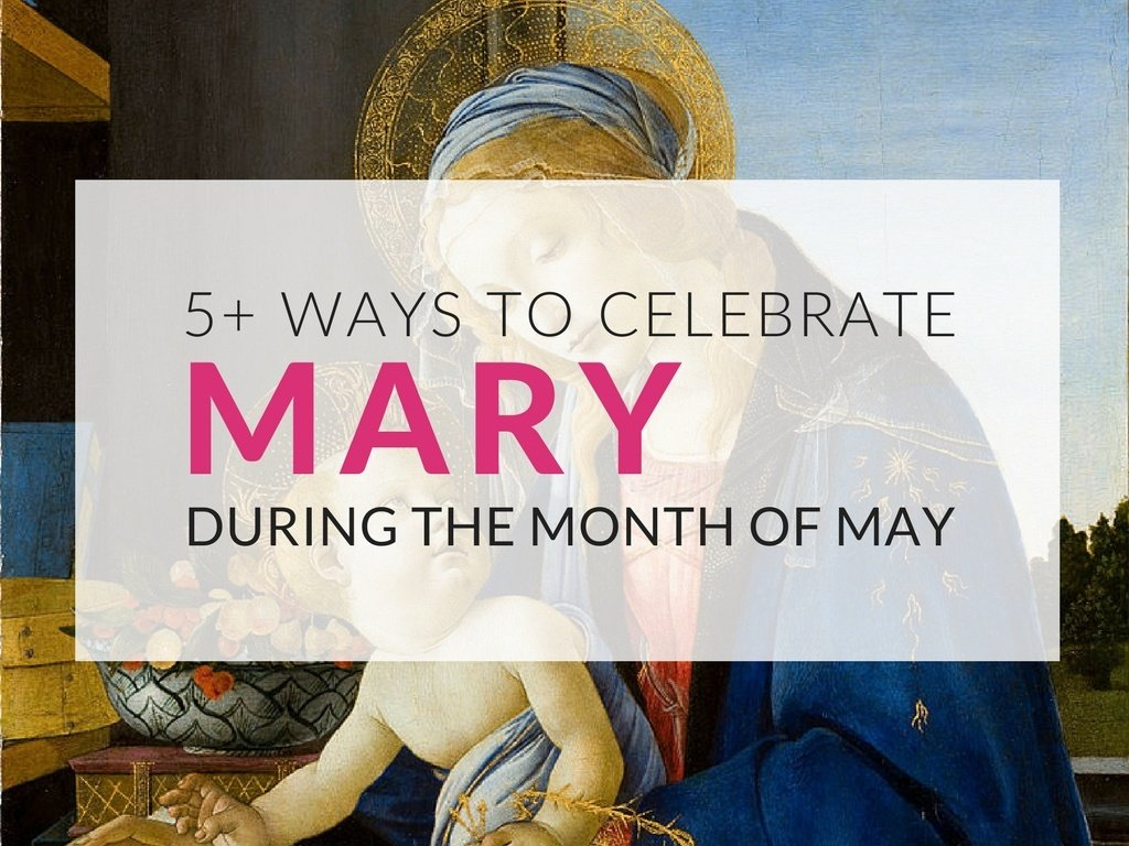 ways-to-celebrate-mary-the-mother-of-god-during-the-month-of-may.jpg