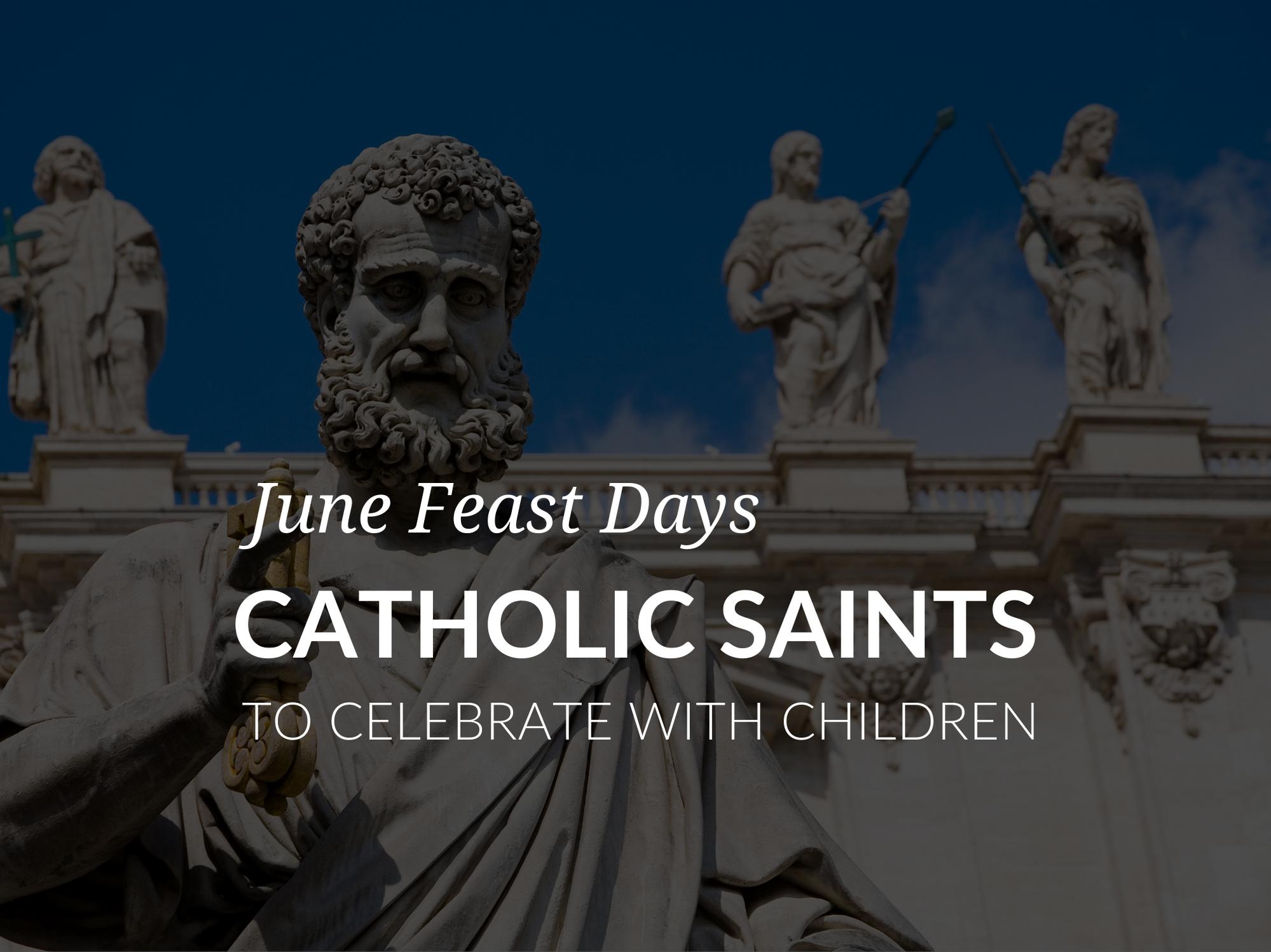 june-feast-days-popular-saints-for-kids-catholic-saints