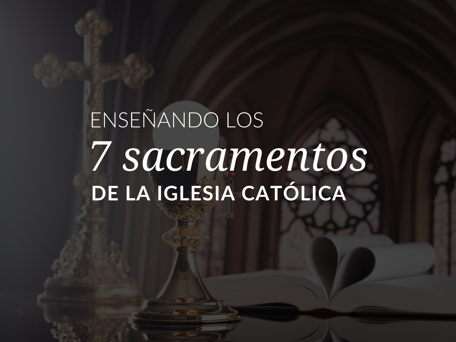 los-7-sacramentos-de-la-iglesia-catolica