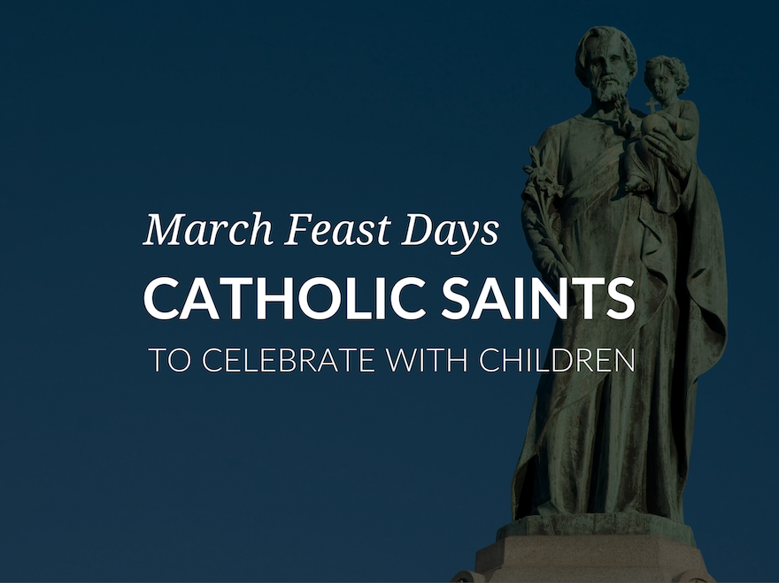 march-feast-days-catholic-saints-activities