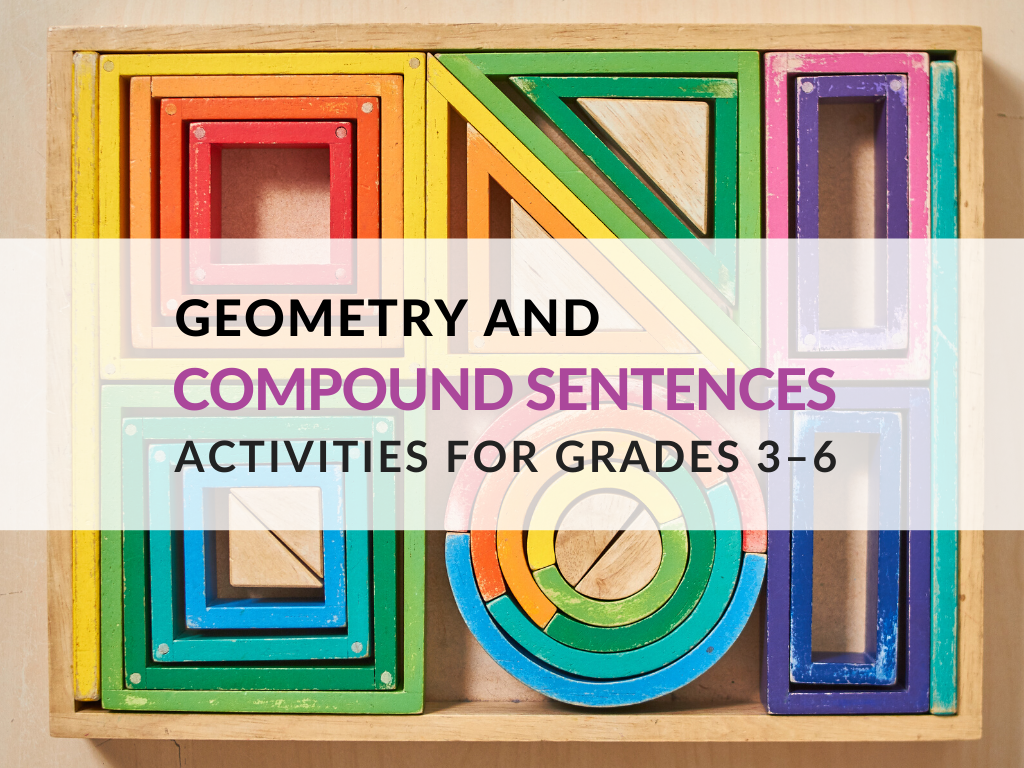 In this article, you'll find printable Geometry and Compound Sentences Activities that students in Grades 3–6 can complete at home.