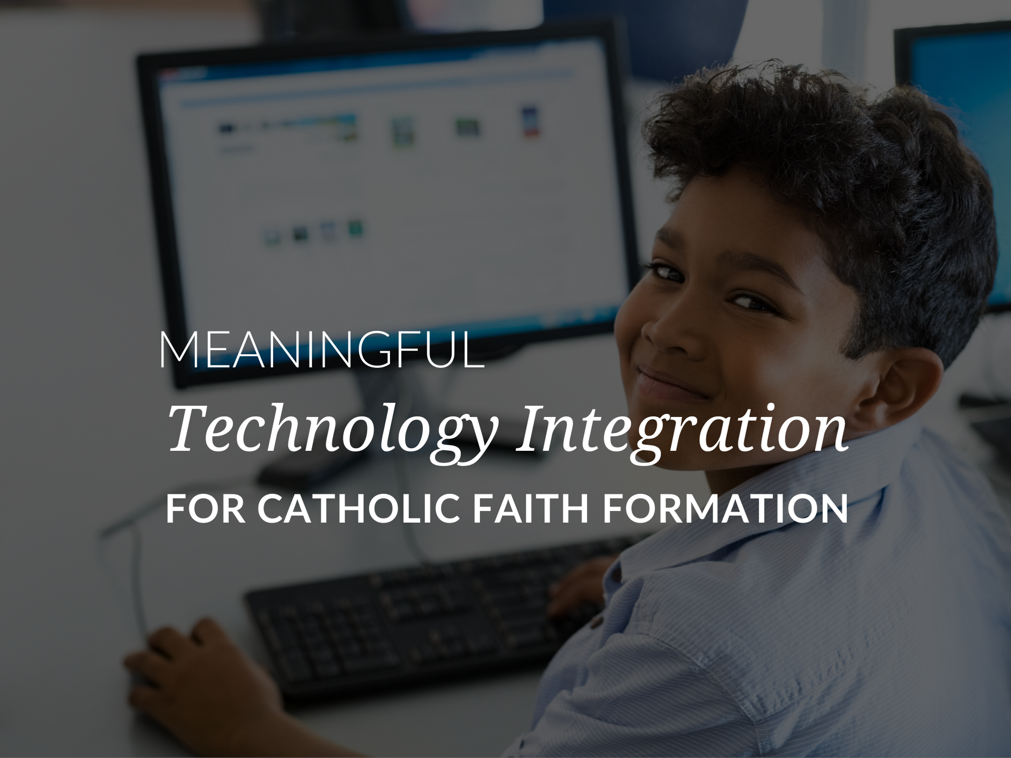 meaningful-technology-integration-in-catholic-religious-education