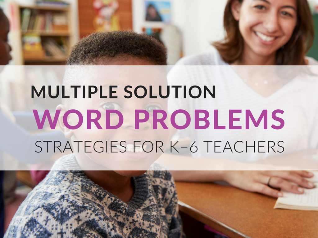 In this article, we'll explore word problem strategies, engineering great classroom discussions, and how to create a word problem with multiple solutions for each grade level.