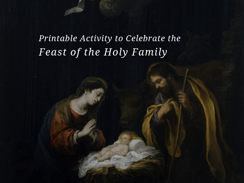 A Printable Activity to Celebrate the Feast of the Holy Family 2018