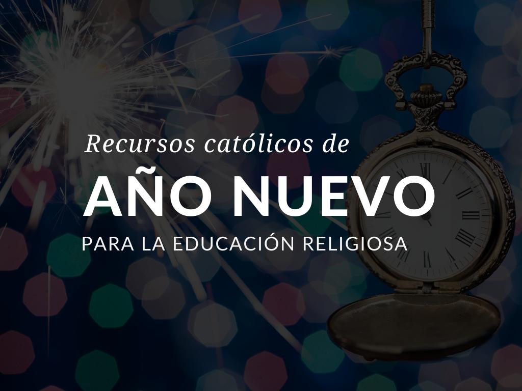 recursos-catolicos-de-ano-nuevo-2020-para-la-educacion-religiosa