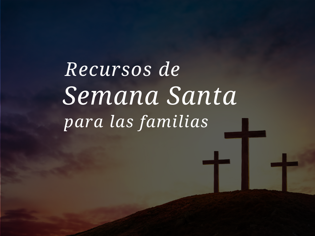 recursos-de-semana-santa-para-las-familias