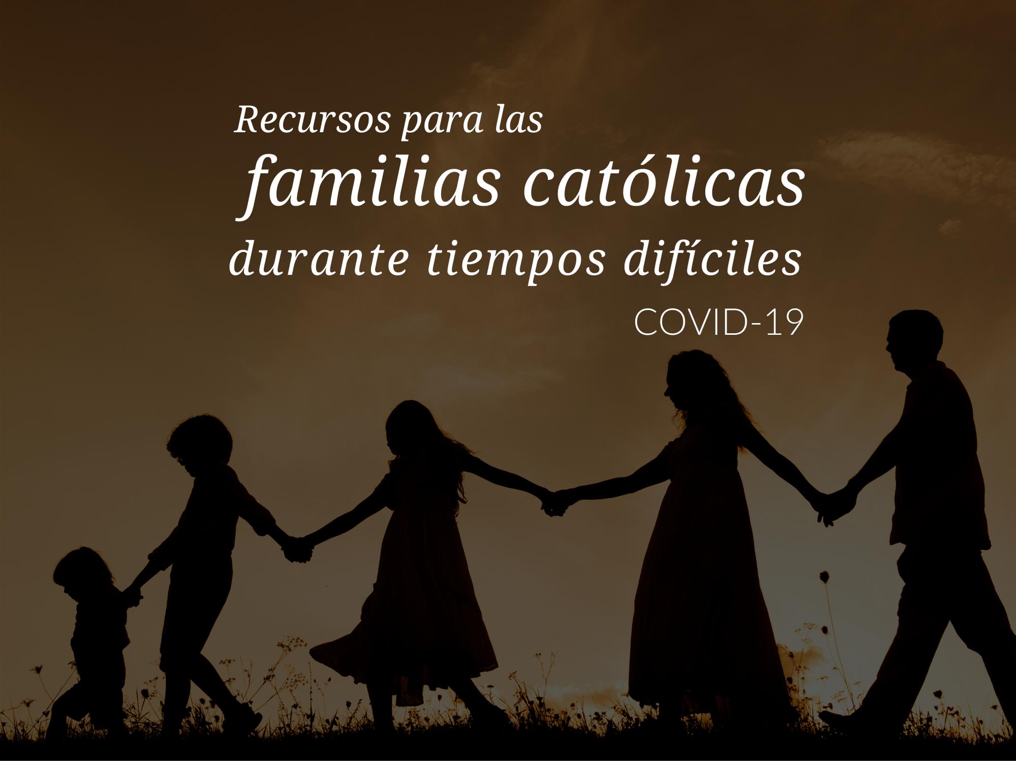 recursos-para-las-familias-catolicas-durante-covid-19