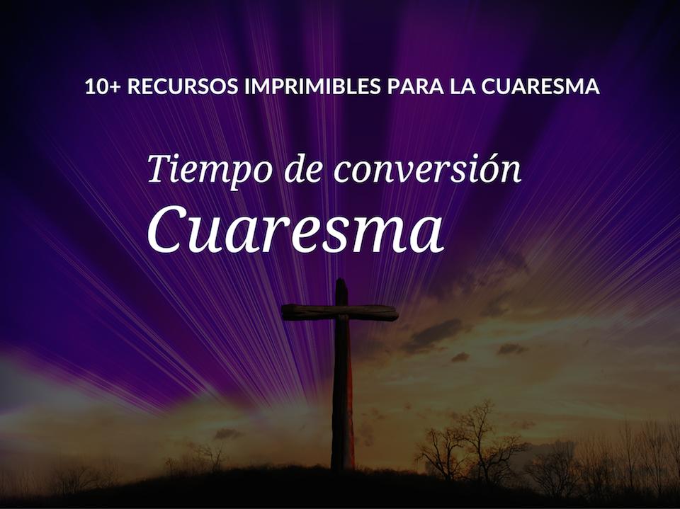 reflexion-sobre-cuaresma-es-tiempo-de-conversion-10-recursos