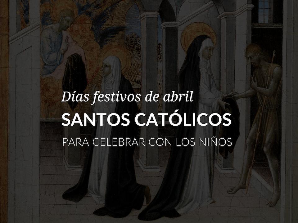 santos-catolicos-festividades-de-abril