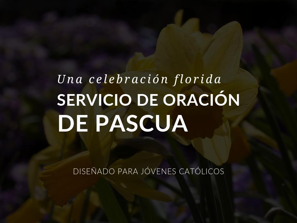 servicio-de-oracion-de-pascua-para-jovenes-catolicos
