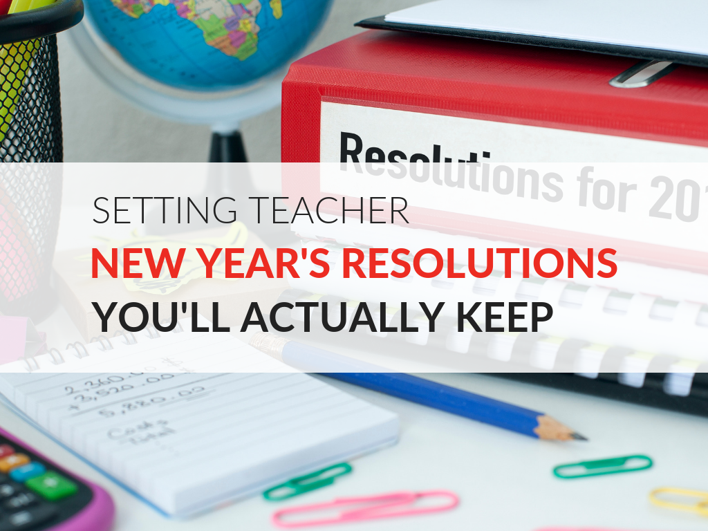 """In this article, I'm sharing tips for setting teacher New Year's resolutions for the second half of the school year. Plus, download my New Year's Resolutions Worksheet that is based on the """"Magic of Three."""" Setting Attainable Teacher New Year's Resolutions"""