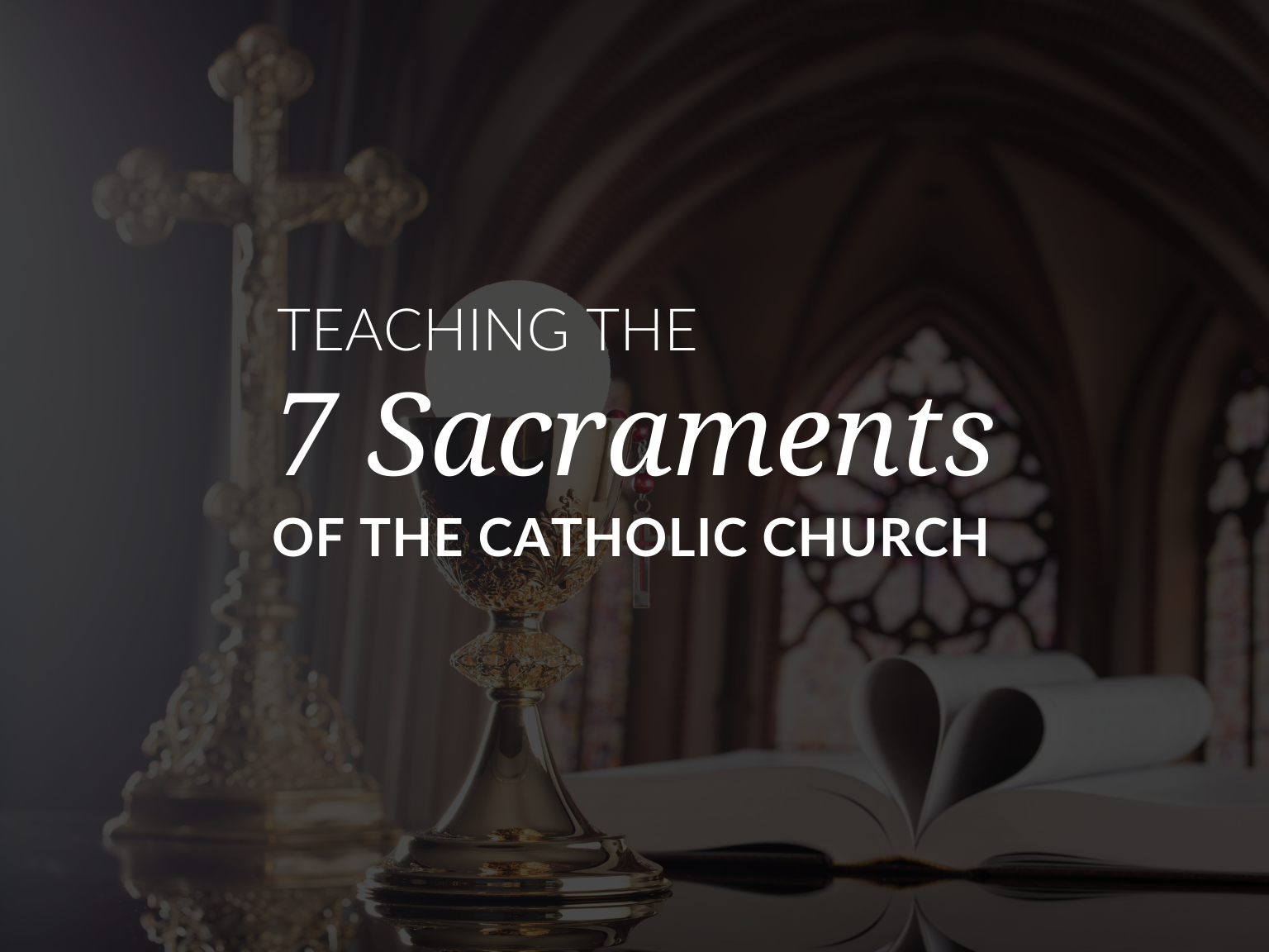teaching-the-7-sacraments-of-the-catholic-church-the-7-sacraments-in-order
