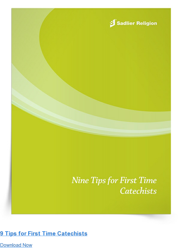 9 Tips for First Time Catechists Download Now