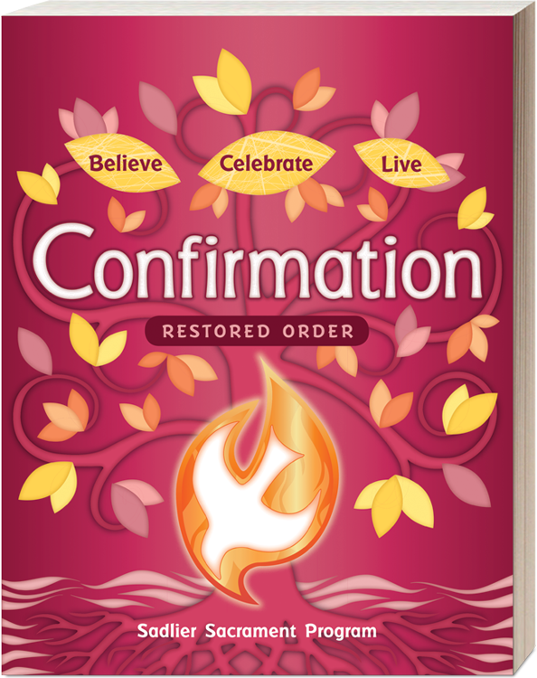 Believe • Celebrate • Live Confirmation Restored Order