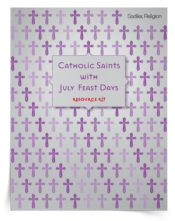 <em>Catholic Saints with July Feast Days</em> Resource Kit