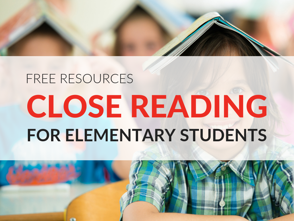 Close Reading For Elementary Students [8 Printable Resources]