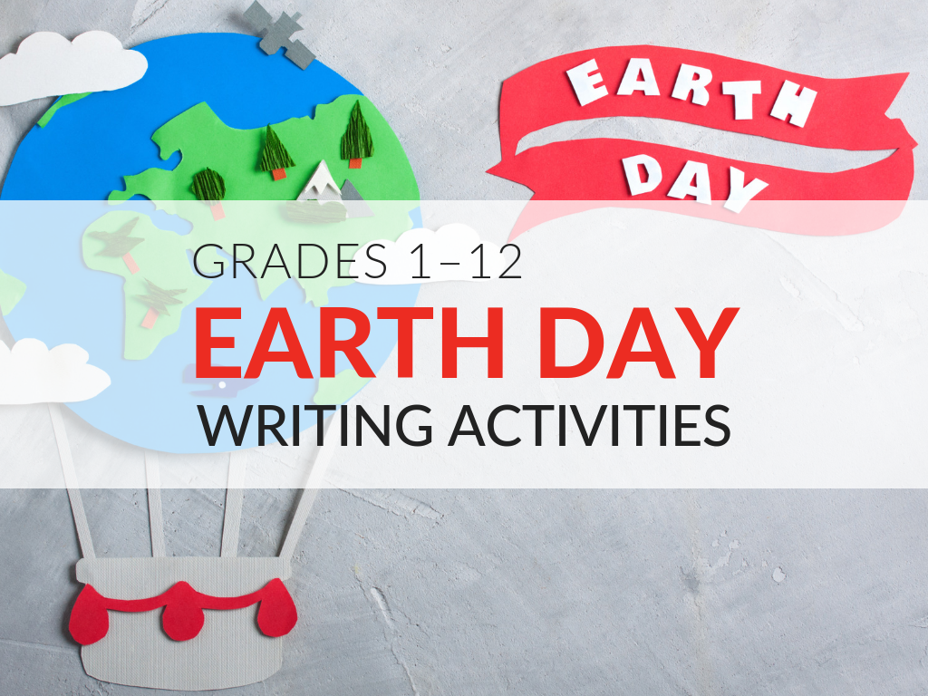 3 Printable Earth Day Writing Activities, Grades 1–12