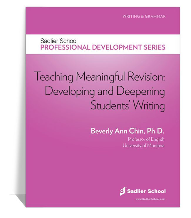 <em>Teaching Meaningful Revision: Developing and Deepening Students' Writing</em> by Beverly Ann Chin, Ph.D.