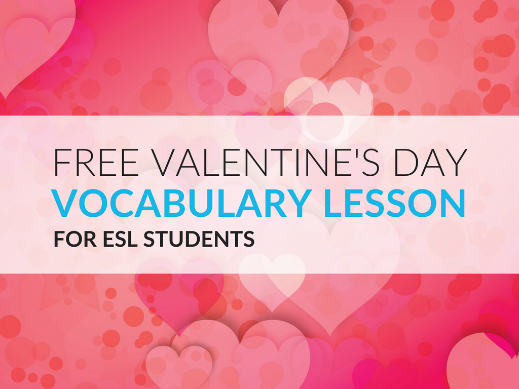 ESL Valentine\'s Day Lesson for Vocabulary Learning, Grades 1–12