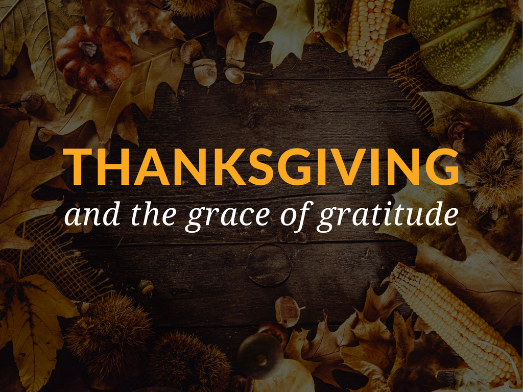 thanksgiving-and-the-grace-of-gratitude.png