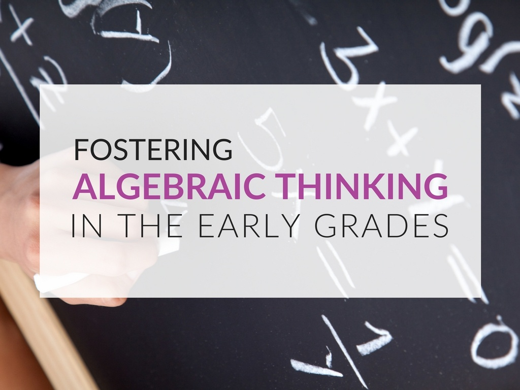 fostering-algebraic-thinking-in-the-early-grades-algebraic-thinking-activities.jpg